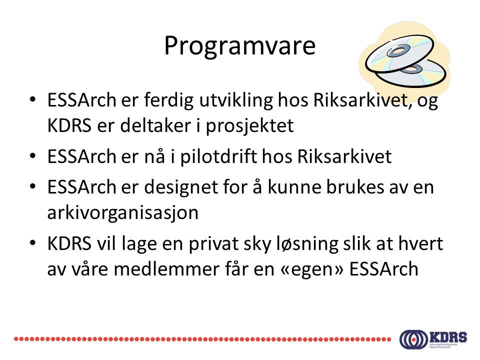 Programvare • ESSArch er ferdig utvikling hos Riksarkivet, og KDRS er deltaker i prosjektet • ESSArch er nå i pilotdrift hos Riksarkivet • ESSArch er