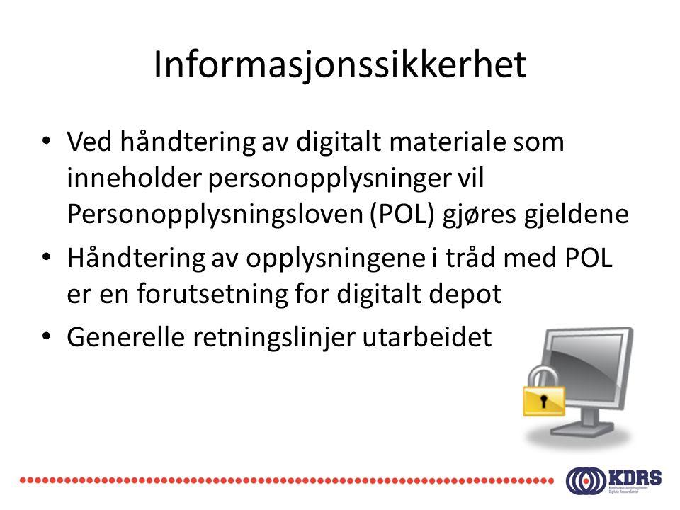 Informasjonssikkerhet • Ved håndtering av digitalt materiale som inneholder personopplysninger vil Personopplysningsloven (POL) gjøres gjeldene • Hånd