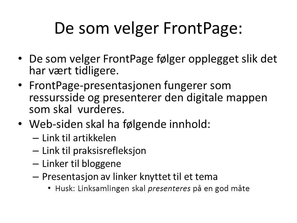 De som velger FrontPage: • De som velger FrontPage følger opplegget slik det har vært tidligere. • FrontPage-presentasjonen fungerer som ressursside o