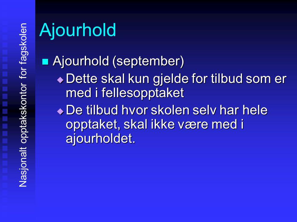 Ajourhold AAAAjourhold (september) DDDDette skal kun gjelde for tilbud som er med i fellesopptaket DDDDe tilbud hvor skolen selv har hele opptaket, skal ikke være med i ajourholdet.