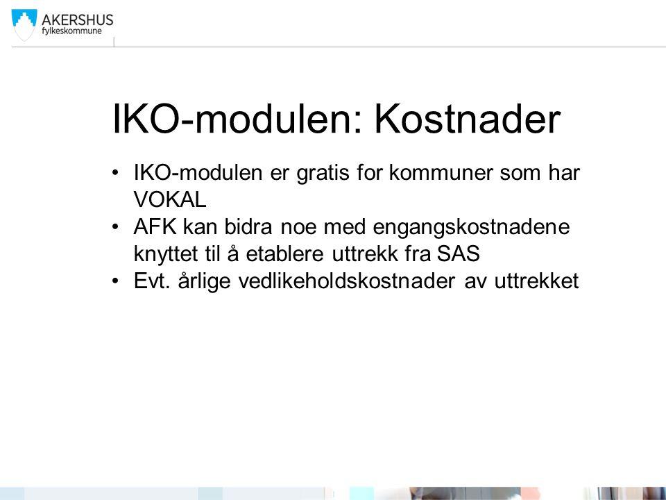 IKO-modulen: Kostnader •IKO-modulen er gratis for kommuner som har VOKAL •AFK kan bidra noe med engangskostnadene knyttet til å etablere uttrekk fra S