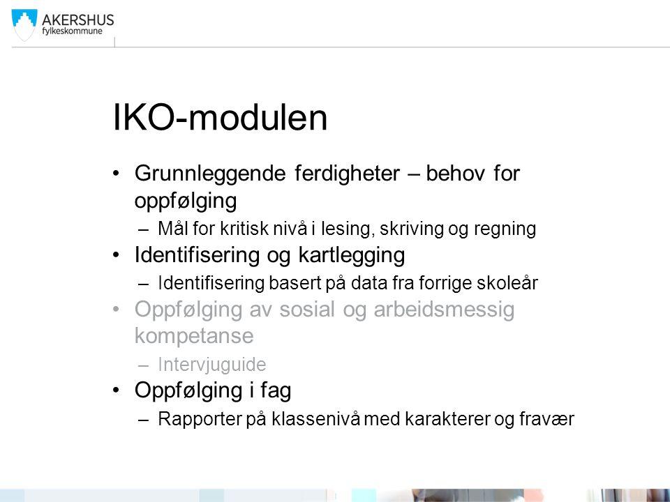 IKO-modulen •Grunnleggende ferdigheter – behov for oppfølging –Mål for kritisk nivå i lesing, skriving og regning •Identifisering og kartlegging –Iden