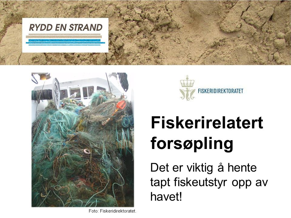 Det er viktig å hente tapt fiskeutstyr opp av havet! Foto: Fiskeridirektoratet. Fiskerirelatert forsøpling