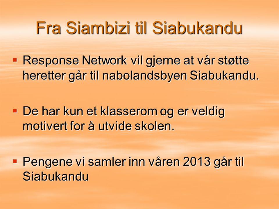 Fra Siambizi til Siabukandu  Response Network vil gjerne at vår støtte heretter går til nabolandsbyen Siabukandu.