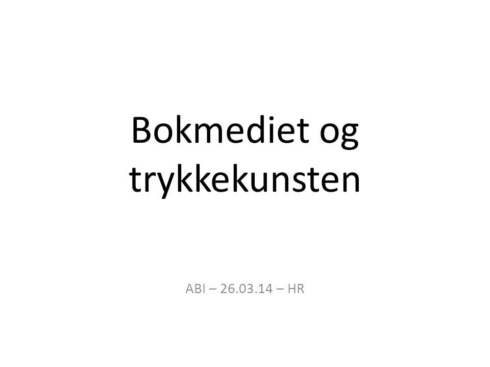 Bokmediet og trykkekunsten ABI – 26.03.14 – HR