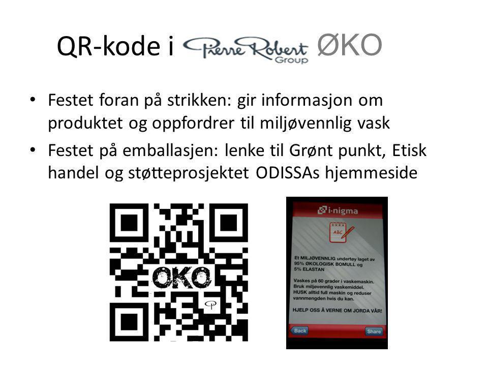 QR-kode i ØKO • Festet foran på strikken: gir informasjon om produktet og oppfordrer til miljøvennlig vask • Festet på emballasjen: lenke til Grønt punkt, Etisk handel og støtteprosjektet ODISSAs hjemmeside