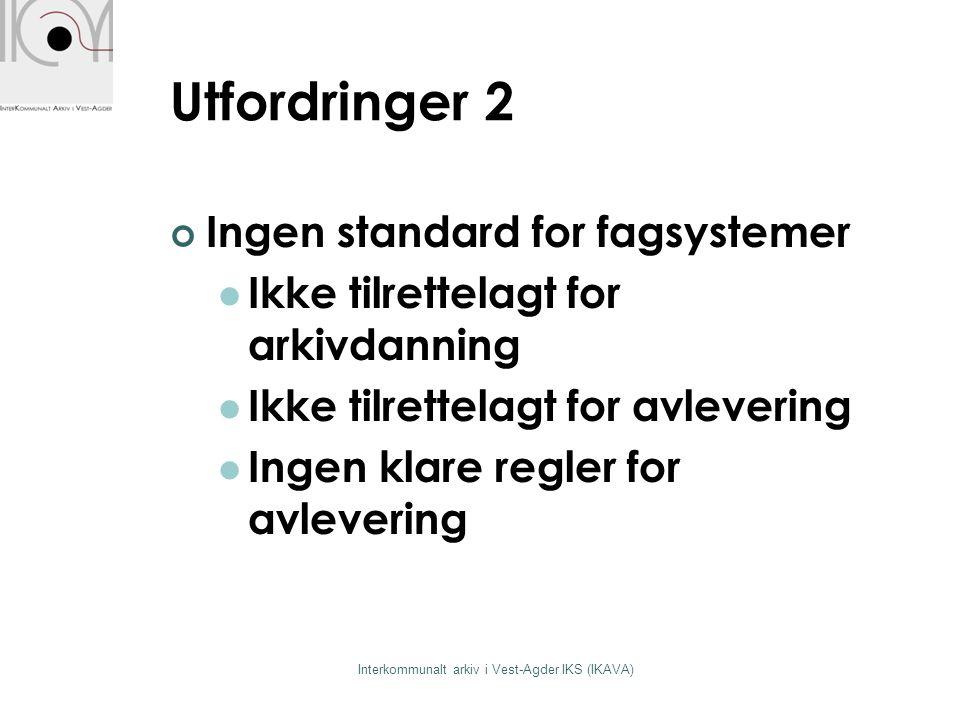 Utfordringer 2 Ingen standard for fagsystemer  Ikke tilrettelagt for arkivdanning  Ikke tilrettelagt for avlevering  Ingen klare regler for avlever
