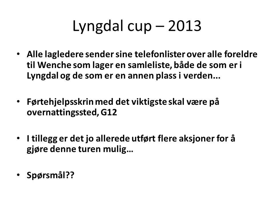 Lyngdal cup – 2013 • Alle lagledere sender sine telefonlister over alle foreldre til Wenche som lager en samleliste, både de som er i Lyngdal og de som er en annen plass i verden...