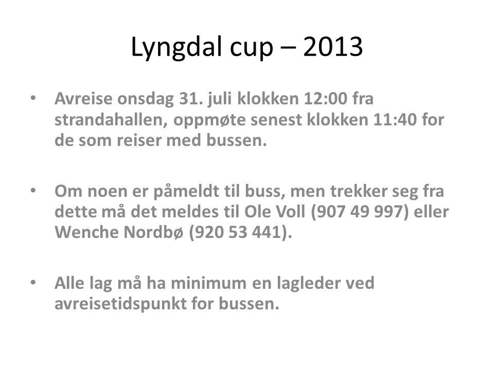 Lyngdal cup – 2013 • Avreise onsdag 31.