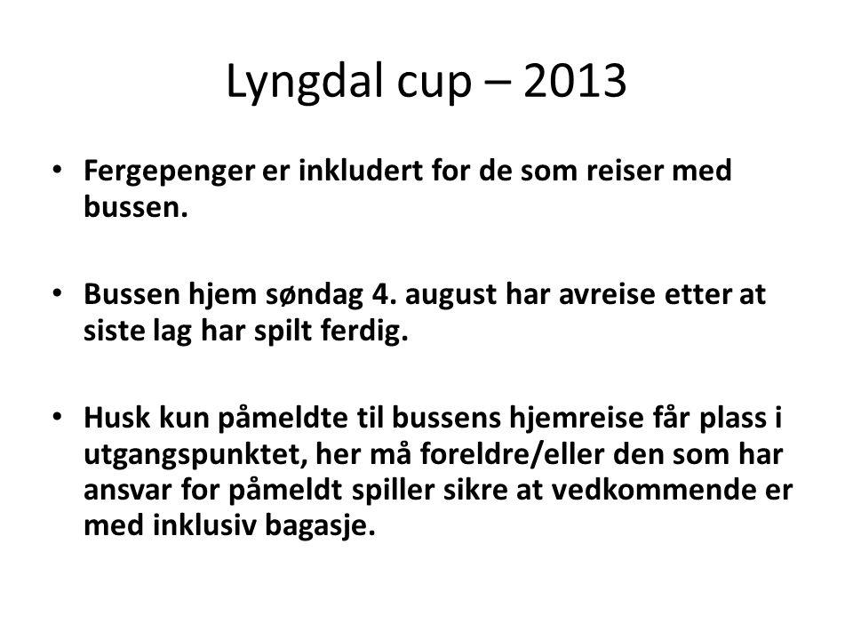 Lyngdal cup – 2013 • Fergepenger er inkludert for de som reiser med bussen.