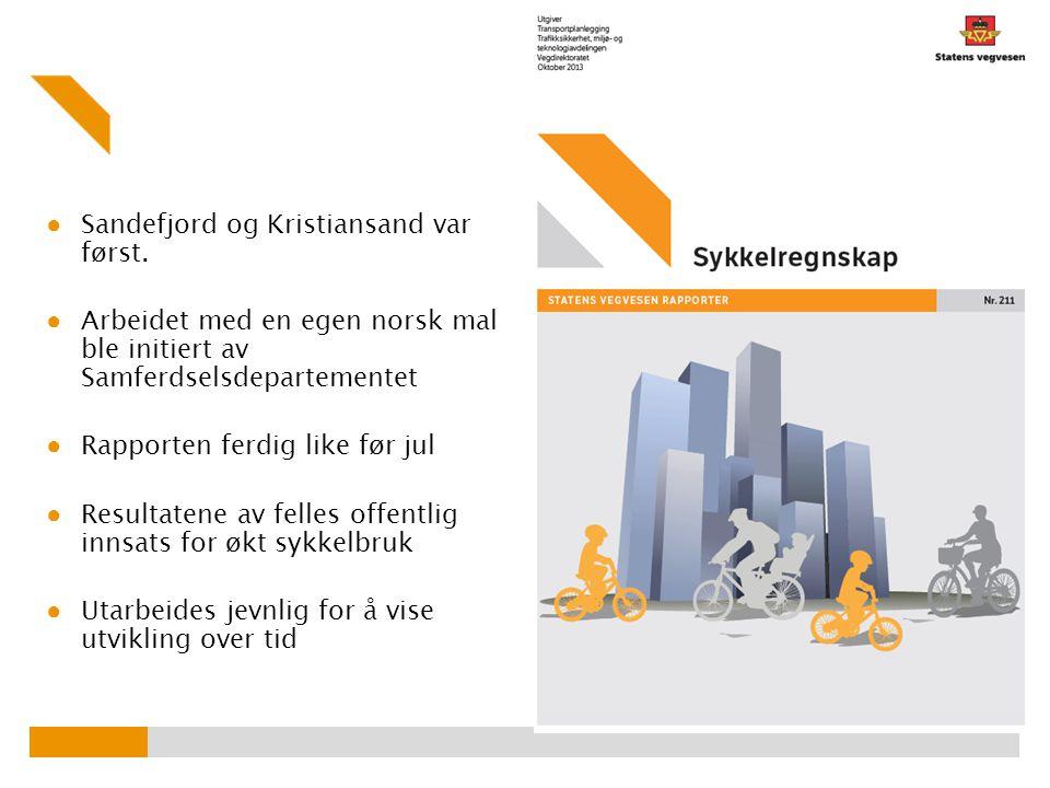 ● Sandefjord og Kristiansand var først.