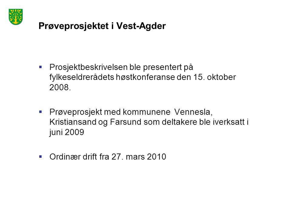 Prøveprosjektet i Vest-Agder  Prosjektbeskrivelsen ble presentert på fylkeseldrerådets høstkonferanse den 15. oktober 2008.  Prøveprosjekt med kommu