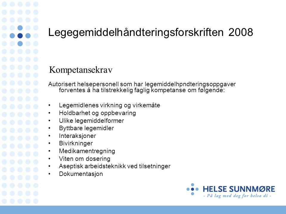 Legegemiddelhåndteringsforskriften 2008 Autorisert helsepersonell som har legemiddelhpndteringsoppgaver forventes å ha tilstrekkelig faglig kompetanse