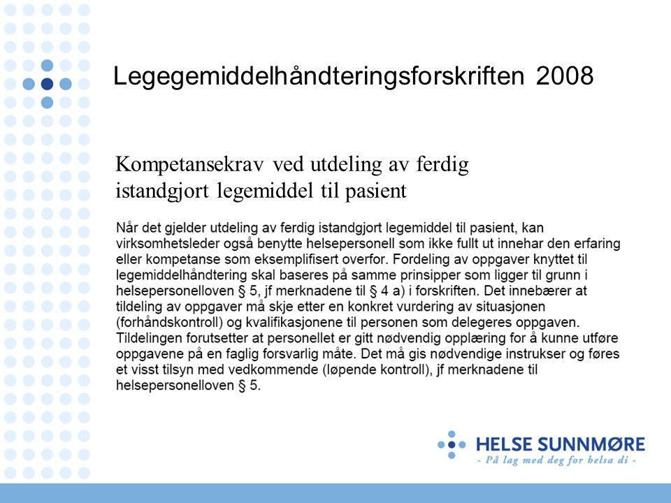 Legegemiddelhåndteringsforskriften 2008 Kompetansekrav ved utdeling av ferdig istandgjort legemiddel til pasient