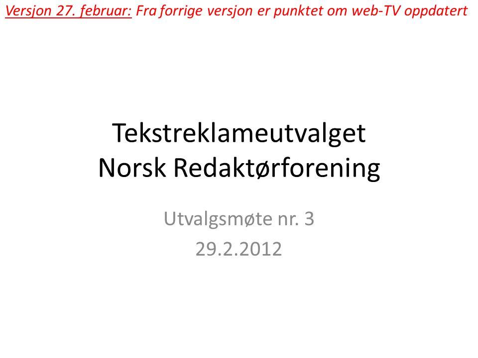 Tekstreklameutvalget Norsk Redaktørforening Utvalgsmøte nr.