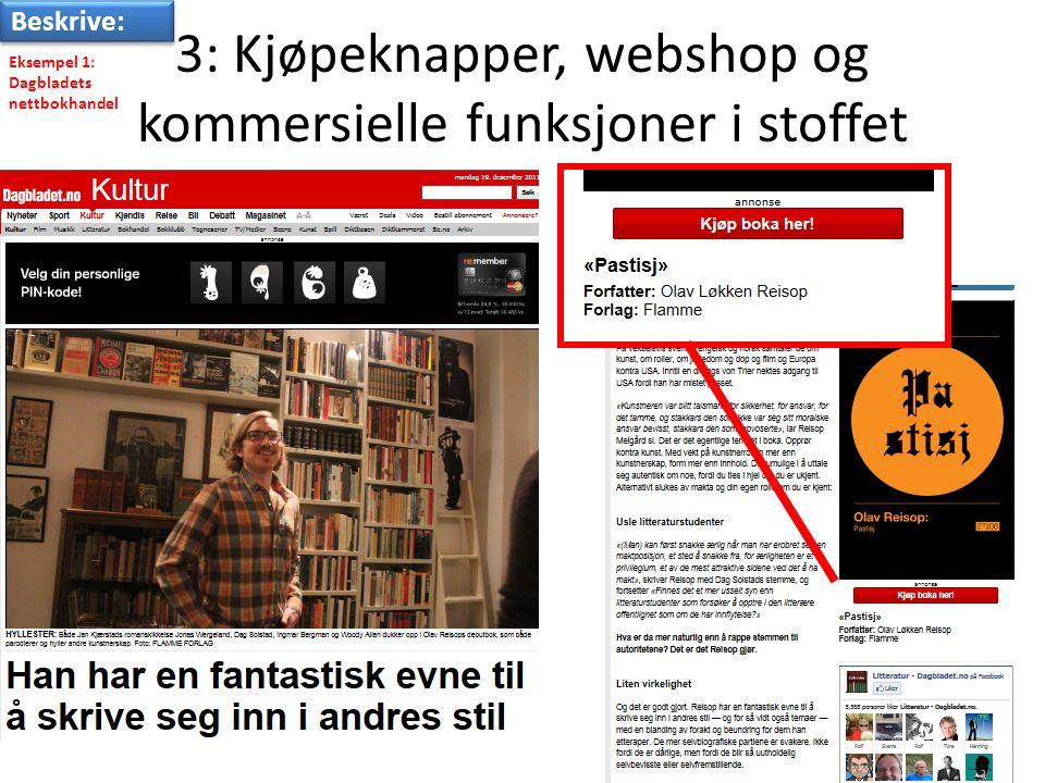 3: Kjøpeknapper, webshop og kommersielle funksjoner i stoffet Beskrive: Eksempel 1: Dagbladets nettbokhandel
