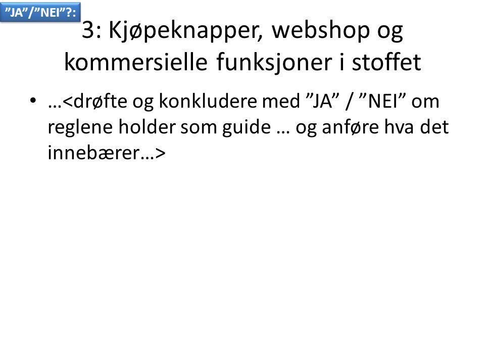 3: Kjøpeknapper, webshop og kommersielle funksjoner i stoffet • … JA / NEI :
