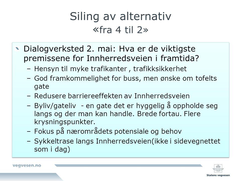 Siling av alternativ « fra 4 til 2» Dialogverksted 2. mai: Hva er de viktigste premissene for Innherredsveien i framtida? –Hensyn til myke trafikanter