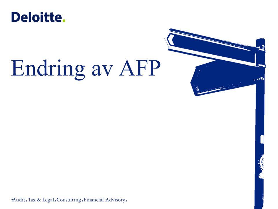 ©2008 Deloitte AS Ny AFP-ordning •Ny AFP-ordning i privat sektor, trolig fra 2011 –Vil utgjøre et påslag på folketrygden og er således ikke lenger en rendyrket førtidspensjonsordning –Hva er ny AFP-ordning regnskapsmessig.