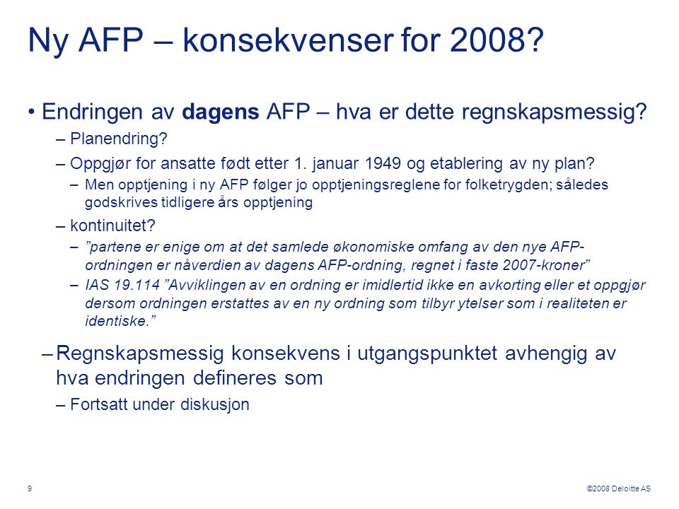 ©2008 Deloitte AS Ny AFP – konsekvenser for 2008.