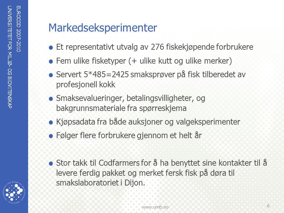 UNIVERSITETET FOR MILJØ- OG BIOVITENSKAP www.umb.no Markedseksperimenter  Et representativt utvalg av 276 fiskekjøpende forbrukere  Fem ulike fisket