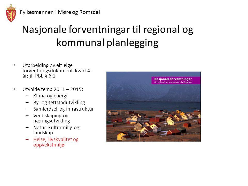 Fylkesmannen i Møre og Romsdal Nasjonale forventningar til regional og kommunal planlegging • Utarbeiding av eit eige forventningsdokument kvart 4.