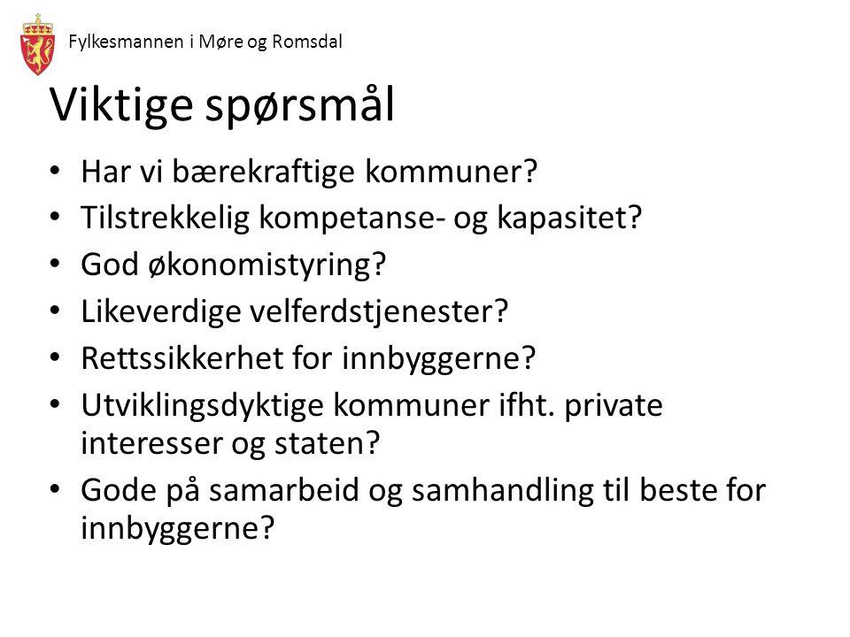 Fylkesmannen i Møre og Romsdal Viktige spørsmål • Har vi bærekraftige kommuner.