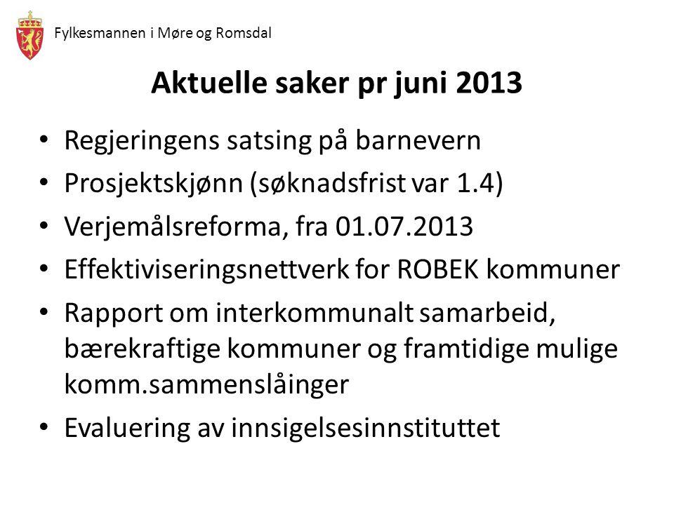 Fylkesmannen i Møre og Romsdal FORDELING AV RESSURSER I MØRE OG ROMSDAL 2013 Regjeringens satsing på barnevern