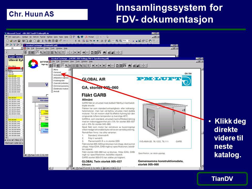 Chr. Huun AS TianDV Innsamlingssystem for FDV- dokumentasjon • Klikk deg direkte videre til neste katalog.