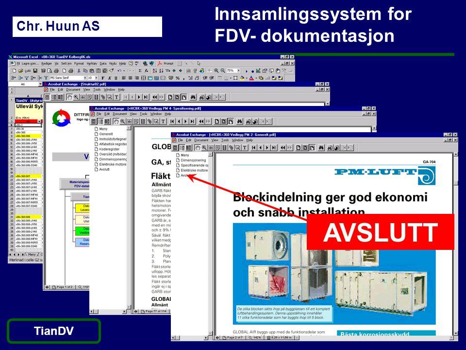 Chr. Huun AS TianDV Innsamlingssystem for FDV- dokumentasjon AVSLUTT