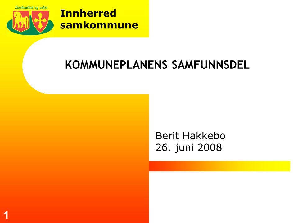Innherred samkommune 1 KOMMUNEPLANENS SAMFUNNSDEL Berit Hakkebo 26. juni 2008