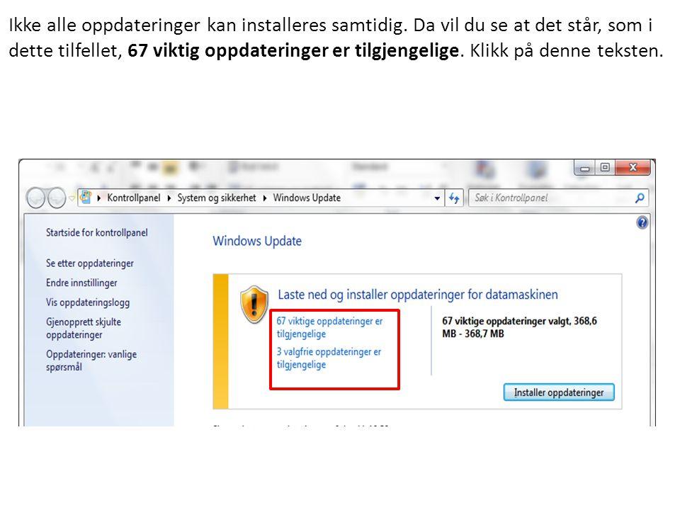 Ikke alle oppdateringer kan installeres samtidig.