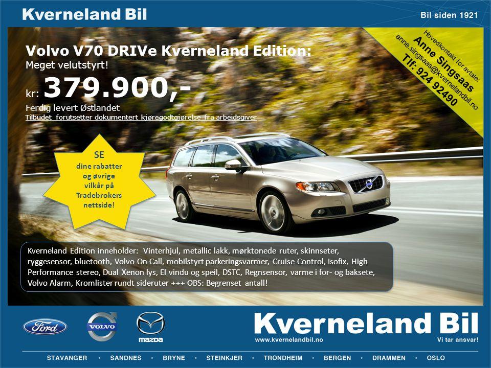 Volvo V70 DRIVe Kverneland Edition: Meget velutstyrt! kr: 379.900,- Ferdig levert Østlandet Tilbudet forutsetter dokumentert kjøregodtgjørelse fra arb