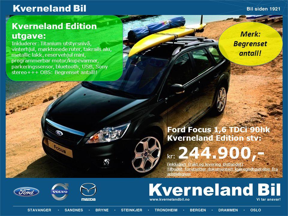 Ford Focus 1,6 TDCi 90hk Kverneland Edition stv: kr: 244.900,- (inkludert frakt og levering Østlandet) Tilbudet forutsetter dokumentert kjøregodtgjøre