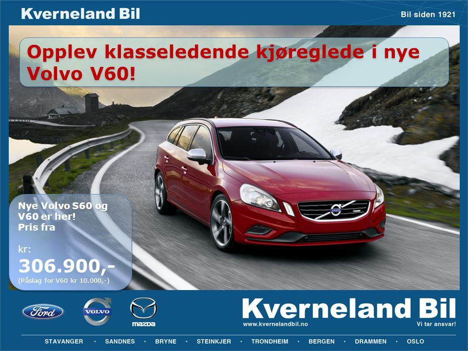 Opplev klasseledende kjøreglede i nye Volvo V60! Opplev klasseledende kjøreglede i nye Volvo V60! Nye Volvo S60 og V60 er her! Pris fra kr: 306.900,-
