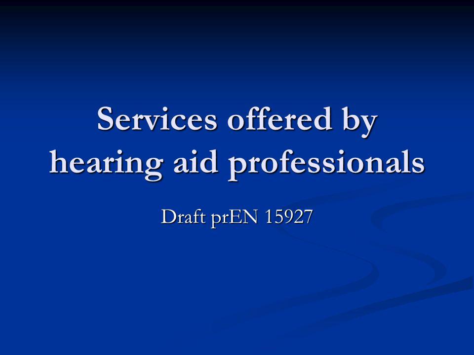 Hearing aid professional = audiograf men i praksis alle som kan tilfredsstille disse krav