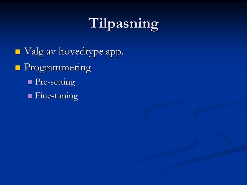 Tilpasning  Valg av hovedtype app.  Programmering  Pre-setting  Fine-tuning