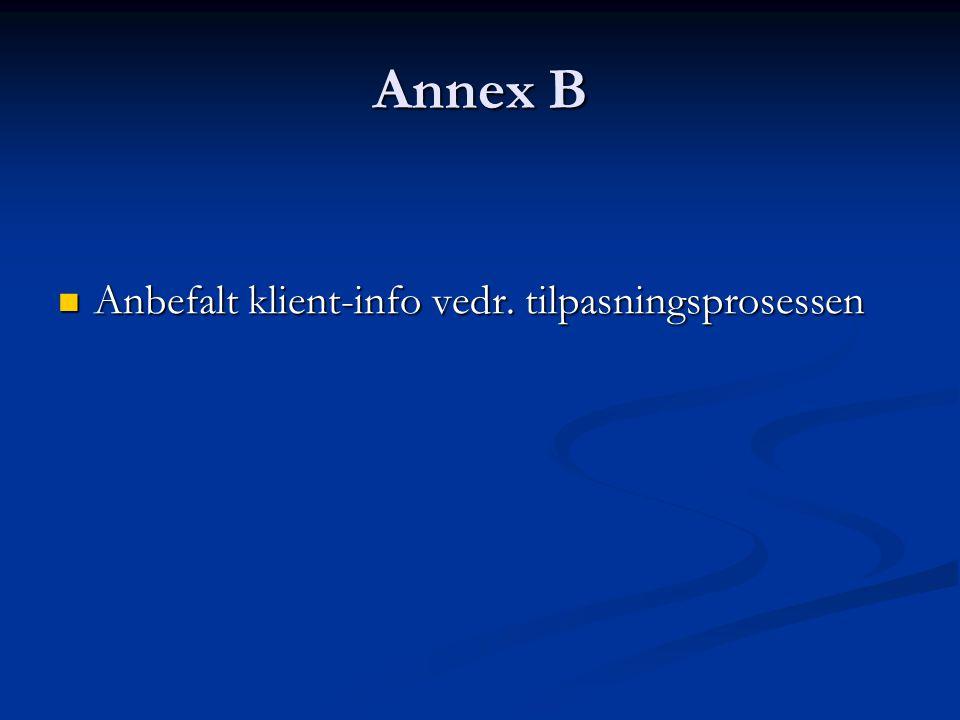 Annex B  Anbefalt klient-info vedr. tilpasningsprosessen