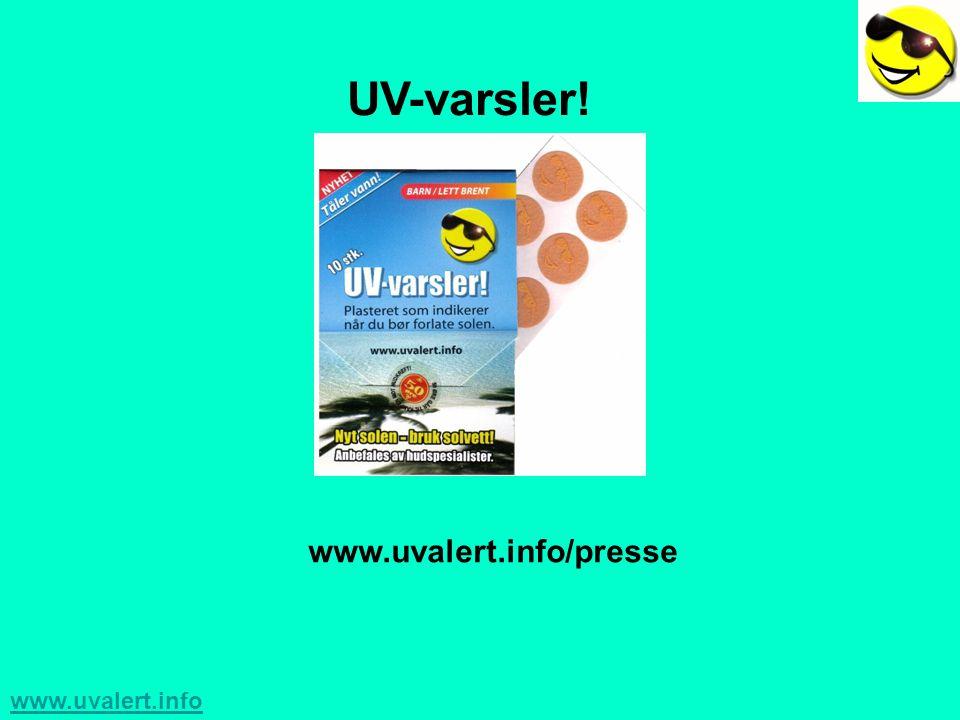 www.uvalert.info www.uvalert.info/presse UV-varsler!
