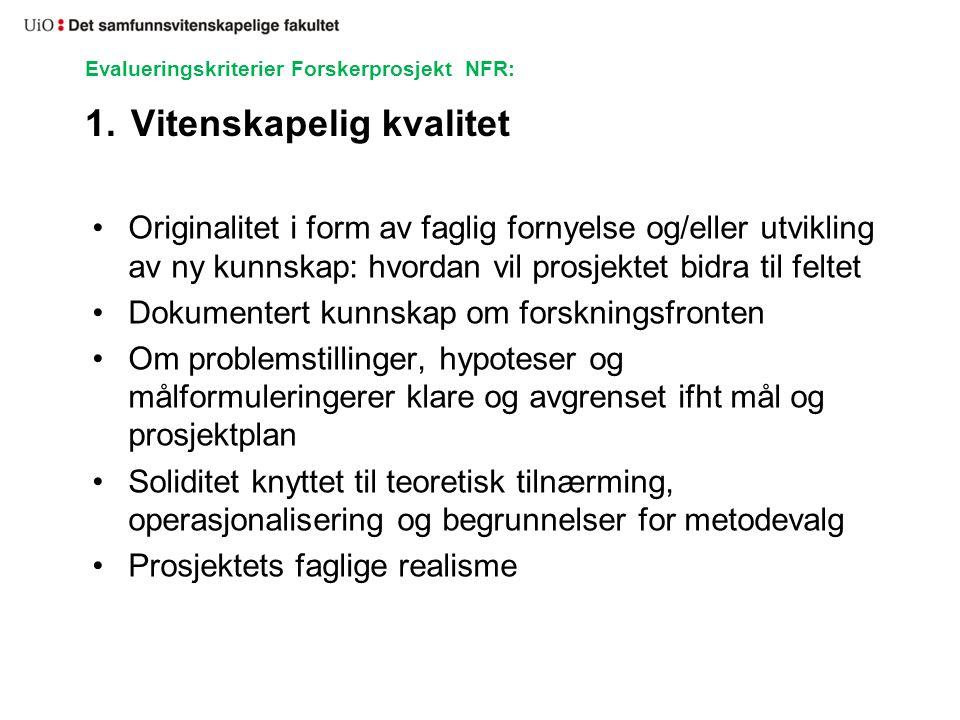 Evalueringskriterier Forskerprosjekt NFR: 2.Prosjektleder og prosjektgruppen (tidl.