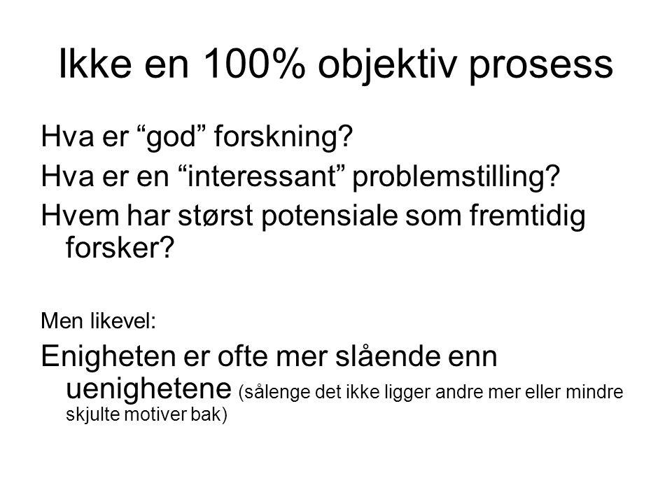 Ikke en 100% objektiv prosess Hva er god forskning.