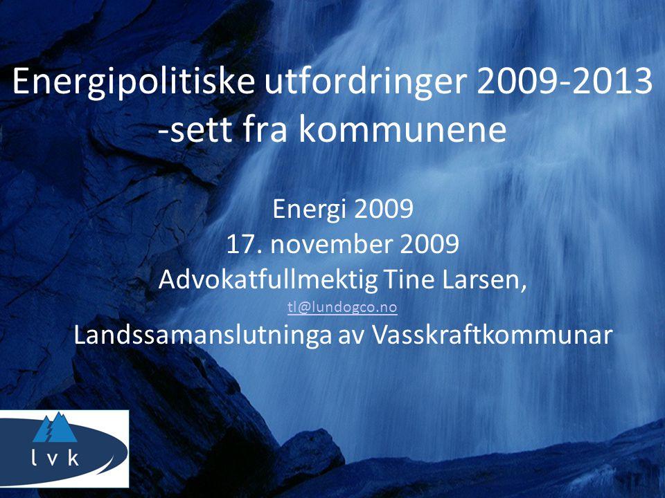 Energipolitiske utfordringer 2009-2013 -sett fra kommunene Energi 2009 17.
