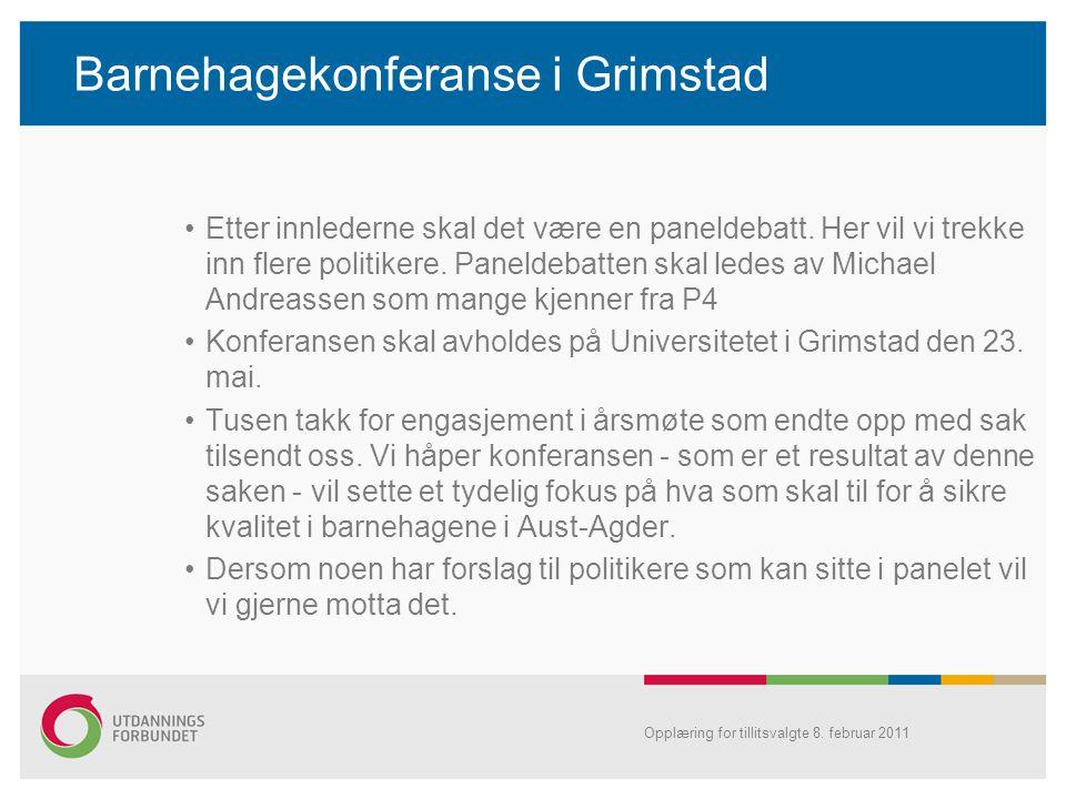 Barnehagekonferanse i Grimstad •Etter innlederne skal det være en paneldebatt. Her vil vi trekke inn flere politikere. Paneldebatten skal ledes av Mic
