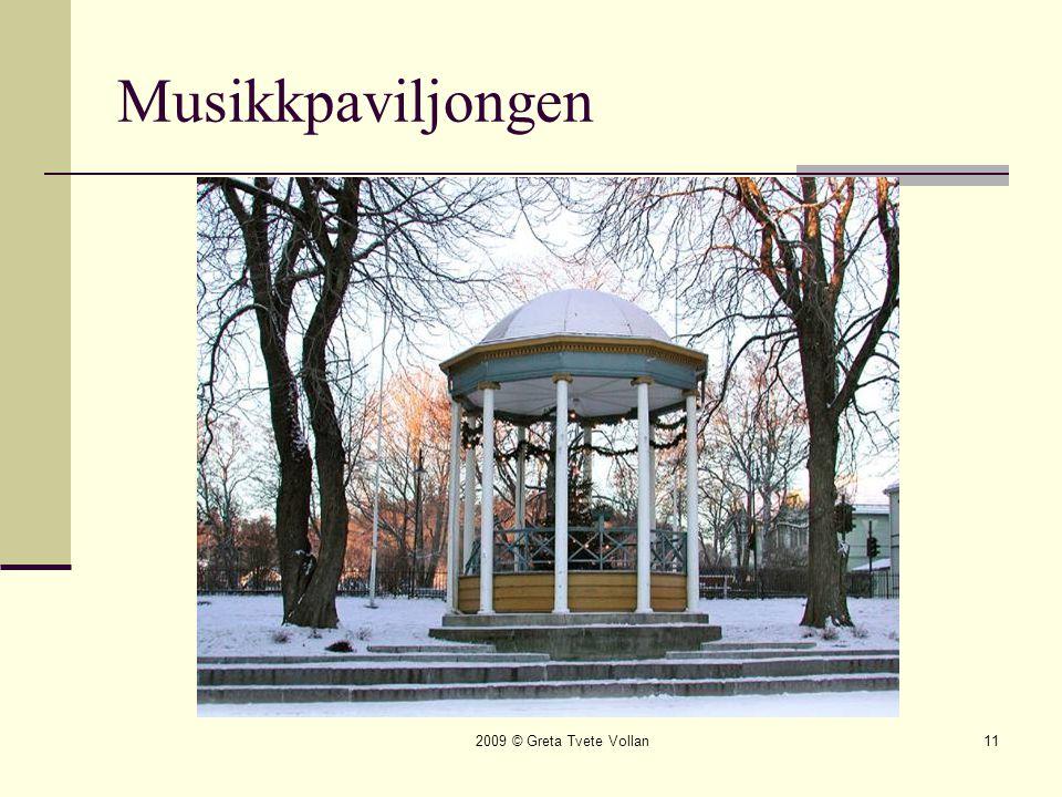 2009 © Greta Tvete Vollan11 Musikkpaviljongen