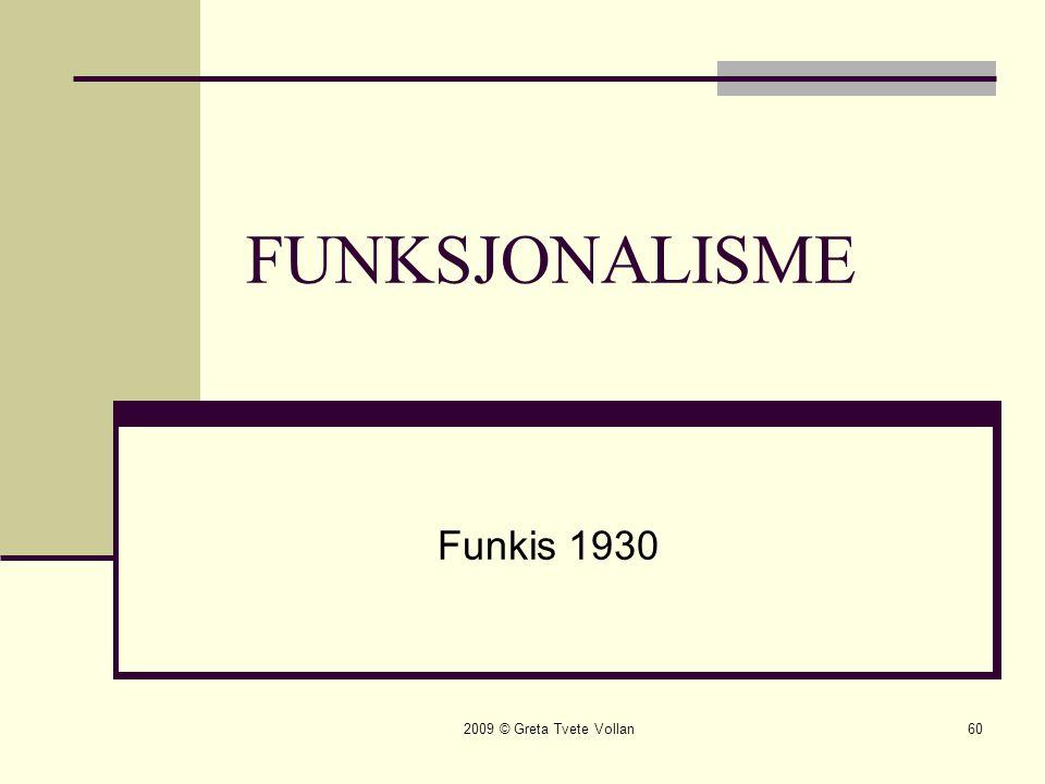 2009 © Greta Tvete Vollan60 FUNKSJONALISME Funkis 1930