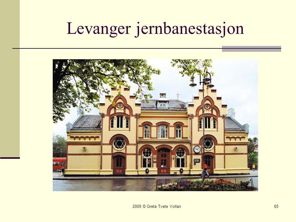 2009 © Greta Tvete Vollan65 Levanger jernbanestasjon