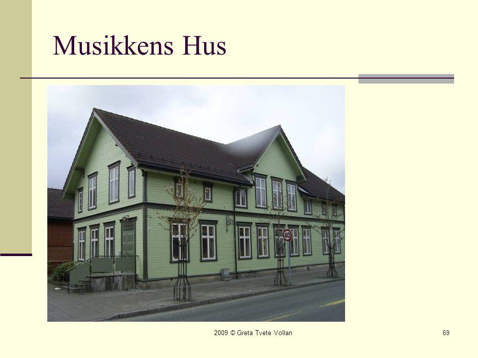 2009 © Greta Tvete Vollan69 Musikkens Hus