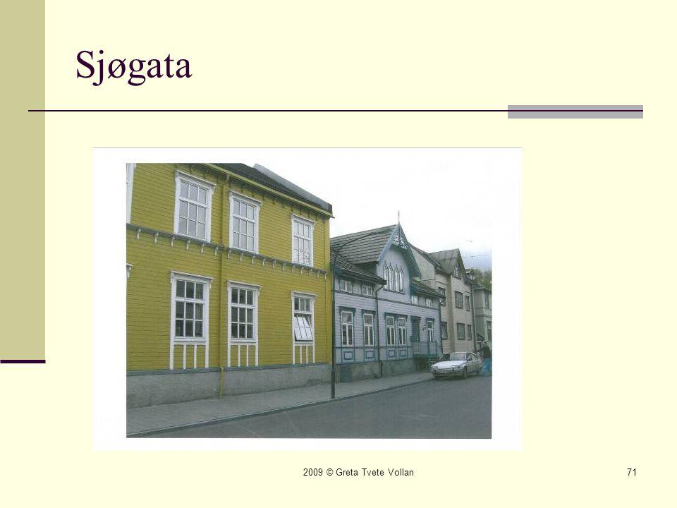 2009 © Greta Tvete Vollan71 Sjøgata