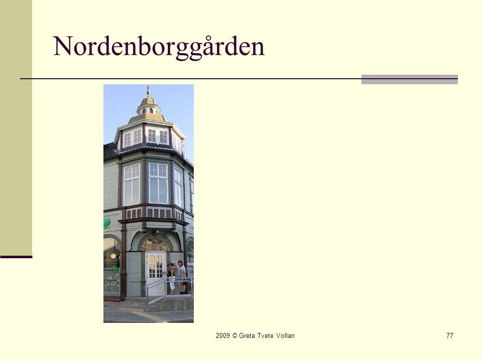 2009 © Greta Tvete Vollan77 Nordenborggården