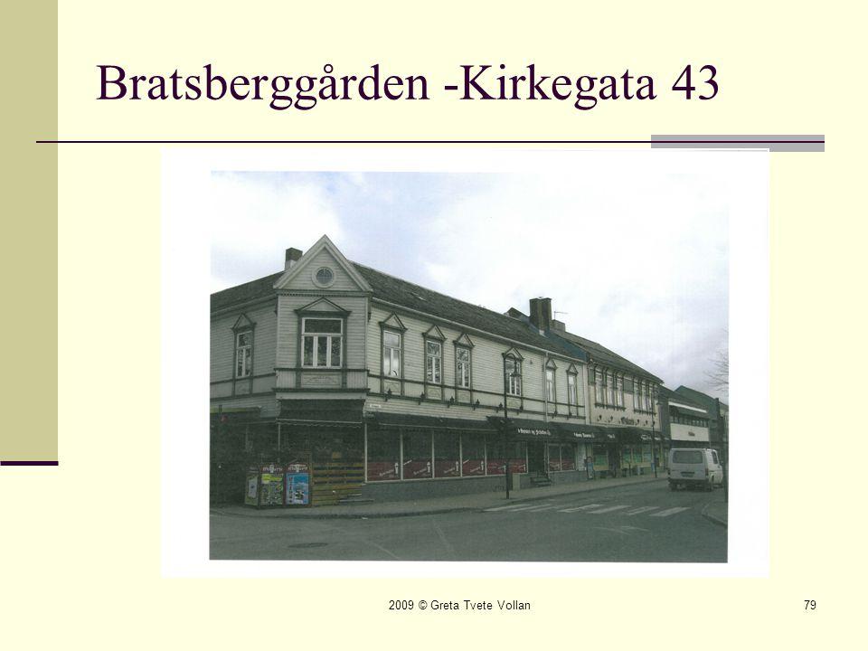 2009 © Greta Tvete Vollan79 Bratsberggården -Kirkegata 43